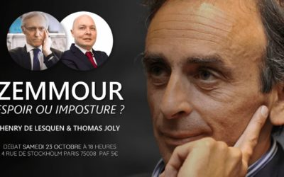 Henry de Lesquen / Thomas Joly : Zemmour : espoir ou imposture ?