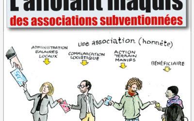 L'affolant maquis des associations subventionnées .